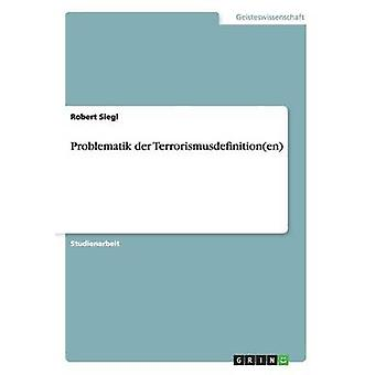 Problematik der Terrorismusdefinitionen by Siegl & Robert