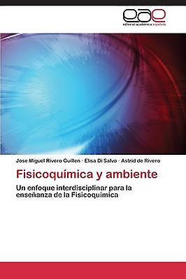 Fisicoqumica y ambiente by Rivero Guillen Jose Miguel