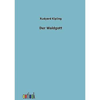 Der Waldgott by Kipling & Rudyard