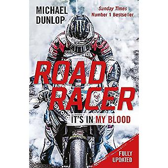 Road Racer - It's in My Blood by Michael Dunlop - 9781782439097 Book