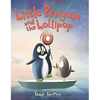 Little Penguin and the Lollipop by Tadgh Bentley - 9780062560780 Book