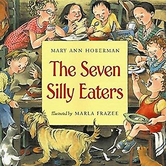 The Seven Silly Eaters by Mary Ann Hoberman - Marla Frazee - 97801520