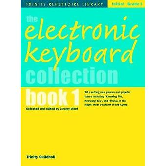 ELECTRONIC KEYBOARD COLLECTION BOOK 1 IN Book