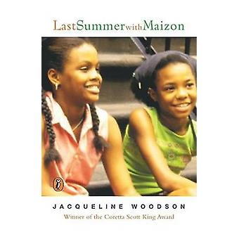 Last Summer with Maizon by Jacqueline Woodson - 9780698119291 Book