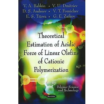 Theoretical Estimation of Acidic Force of Linear Olefins of Cationic