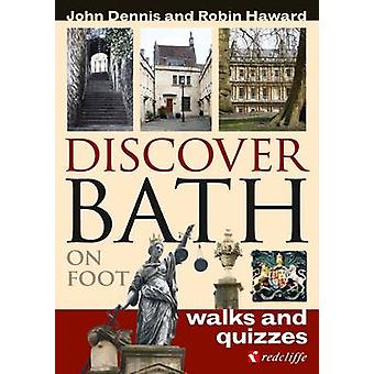 Discover Bath on Foot - Walks and Quizzes by John Dennis - Robin Hawar