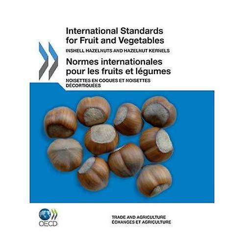 International Standards and Fruit and Vegetables Inshell Hazelnuts and Hazelnut Kernels