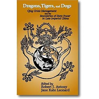 Dragons - Tigers and Dogs - Qing Crisis Management and the Boundaries