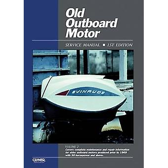 Old Outboard Motor Service Manual - v. 2 by Penton - 9780872881877 Book