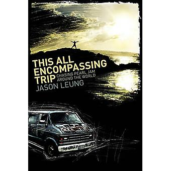 This All Encompassing Trip Chasing Pearl Jam Around The World by Leung & Jason