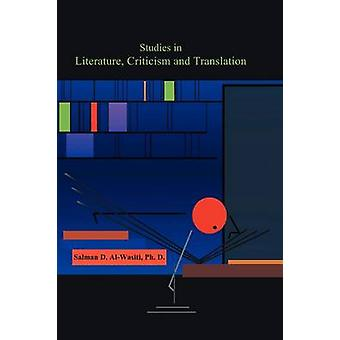Studies in Literature Criticism and Translation by AlWasiti & Salman D