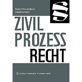 Zivilprozessrecht by Boor & Hans Otto De