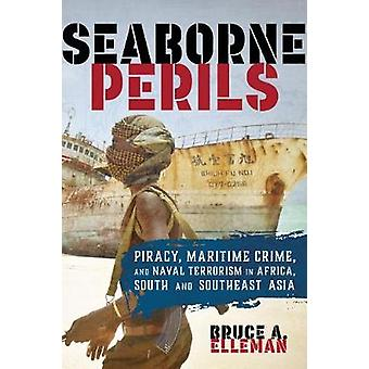 Seaborne Perils - Piracy - Maritime Crime - and Naval Terrorism in Afr