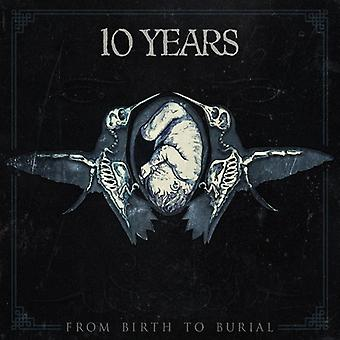10 Years - From Birth to Burial [CD] USA import
