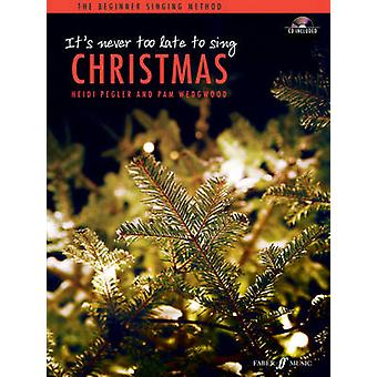 Its Never Too Late to Sing Christmas Solo Voice by Heidi Pegler & Pam Wedgwood