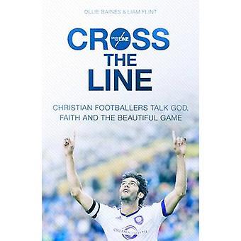 Cross Line - Christian jalkapalloilijoiden puhua Jumala - usko ja kaunis