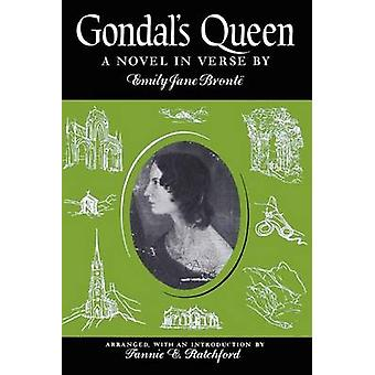 Gondal's Queen - A Novel in Verse by Emily Jane Bronte - Fannie E. Rat