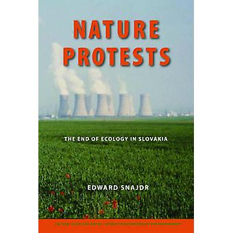 Nature Protests - The End of Ecology in Slovakia by Edward Snajdr - K.