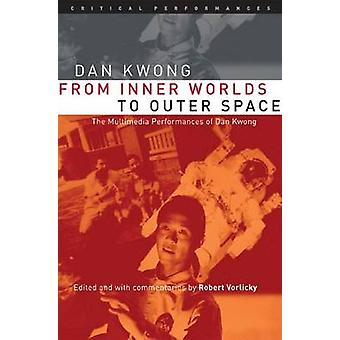 From Inner Worlds to Outer Space - The Multimedia Performances of Dan
