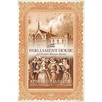 The Parliament House (New edition) by Edward Marston - 9780749081775