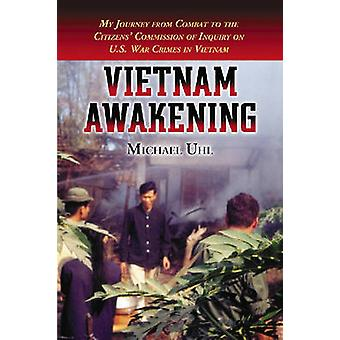 Vietnam Awakening - My Journey from Combat to the Citizens' Commission
