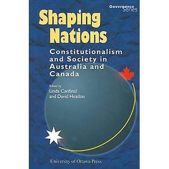 Façonnage des Nations - constitutionnalisme et la société en Australie et au Canada