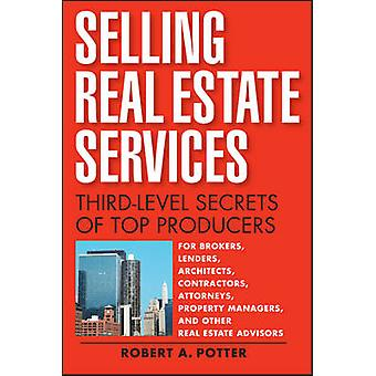 Selling Real Estate Services - Third-Level Secrets of Top Producers by