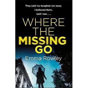 Where the Missing Go by Where the Missing Go - 9781409175773 Book
