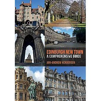 Edinburgh New Town - A Comprehensive Guide by Edinburgh New Town - A Co