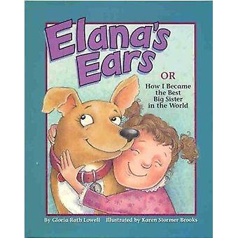 Elana's Ears - or How I Became the Best Big Sister in the World by Gl