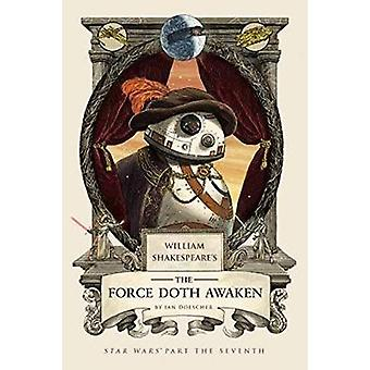 William Shakespeare's The Force Doth Awaken - Star Wars Part the Seven