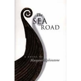 The Sea Road - A Novel (Main) by Margaret Elphinstone - 9781841951768