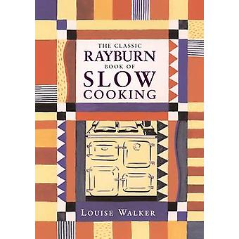 The Classic Rayburn Book of Slow Cooking by Louise Walker - Caroline