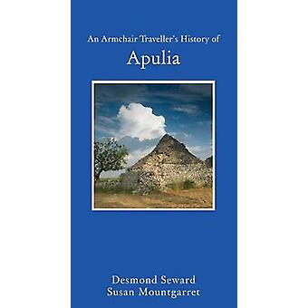 An Armchair Traveller's History of Apulia by Desmond Seaward - Susan