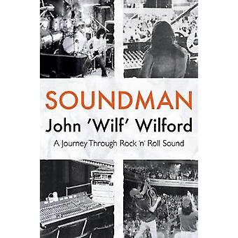 Soundman - A Journey Through Rock 'n' Roll Sound by Soundman - A Journe