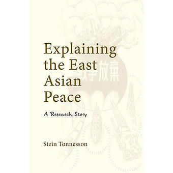 Explaining the East Asian Peace - A Research Story by Stein Tonnesson