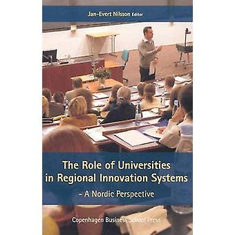 The Role of Universities in Regional Innovation Systems - A Nordic Per
