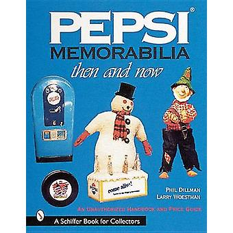 Pepsi Memorabilia...Then and Now - An Unauthorised Handbook and Price