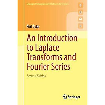 An Introduction to Laplace Transforms and Fourier Series (2nd ed. 201