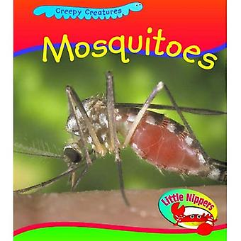 Mosquito  (Little Nippers: Creepy Creatures) (Little Nippers: Creepy Creatures)