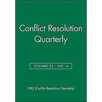 Konfliktlösning kvartalsvis: v. 25, nr 4 (JB MQ enda fråga medling kvartalsvis)