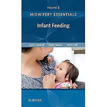 Barnmorskearbete Essentials: Spädbarn utfodring: volym 5
