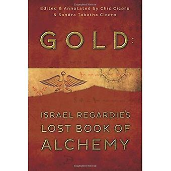Goud: Israel Regardie van verloren boek van Alchemy