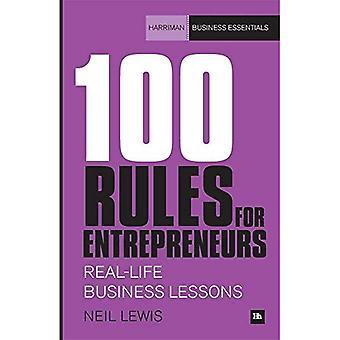 100 regler for iværksættere: Real-Life Business lektioner