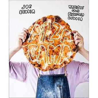 Pizza Camp: Recipes from�Pizzeria Beddia