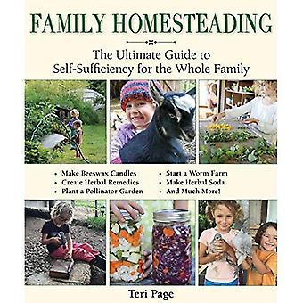 Familien Homesteading: The Ultimate Guide to selvforsyning for hele familien