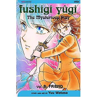 Fushigi Yugi Volume 8: The Mysterious Play: Friend (Manga) [Illustrated]