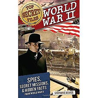 World War II: Spies, Secret Missions, and Hidden Facts from World War II (Top Secret Files)