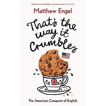 That's The Way It Crumbles:�The American Conquest of the�English Language