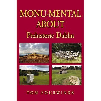 Monu-mental About Prehistoric Dublin [Illustrated]